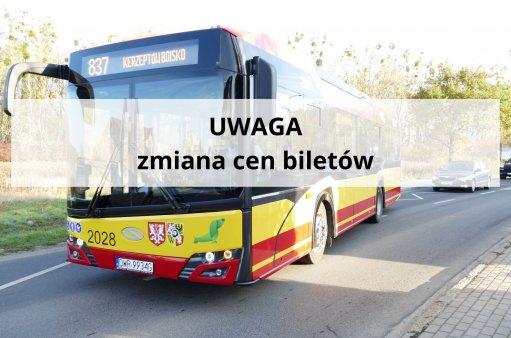 na zdjęciu autobus wyjeżdżający z przystanku i napis: zmiana cen biletów